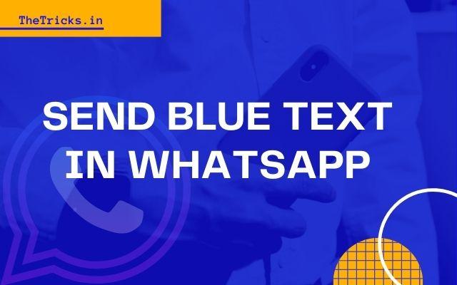 send-blue-text-in-whatsapp